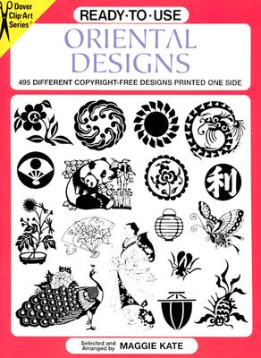 Ready-to-Use Oriental Designs: 495 Different Copyright-Free Designs Printed One Side (Dover Clip Art Ready-to-Use)