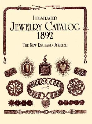 Illustrated Jewelry Catalog, 1892 (Dover Jewelry and Metalwork), New England Jeweler