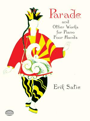 Parade and Other Works for Piano Four Hands (Dover Music for Piano), Erik Satie