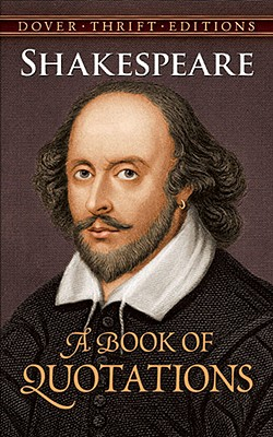 Image for Shakespeare: A Book of Quotations (Dover Thrift Editions)