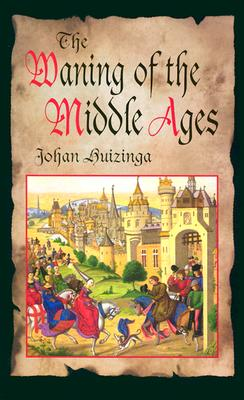 Image for The Waning of the Middle Ages