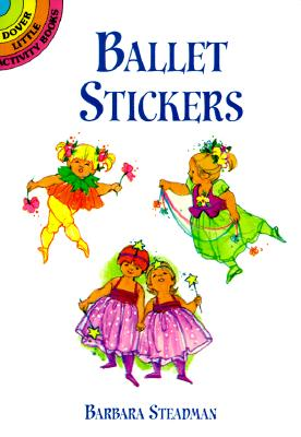 Ballet Stickers (Dover Little Activity Books Stickers), Barbara Steadman