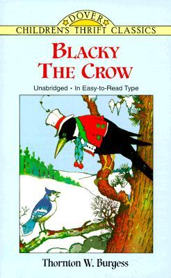 "Blacky the Crow (Dover Children's Thrift Classics), ""Burgess, Thornton W."""