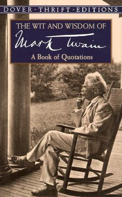 Image for The Wit and Wisdom of Mark Twain: A Book of Quotations (Dover Thrift Editions)