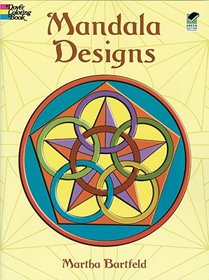 Dover Publications Book, Mandala Designs (Dover Design Coloring Books), Martha Bartfeld