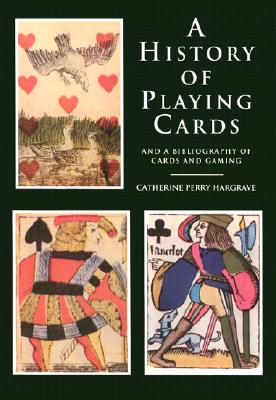 A History of Playing Cards and a Bibliography of Cards and Gaming, Hargrave, Catherine Perry