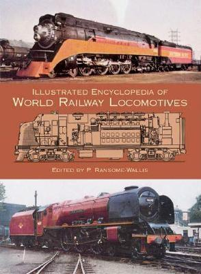 Illustrated Encyclopedia of World Railway Locomotives, Editor: P. Ransome-Wallis
