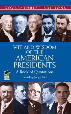 Image for Wit and Wisdom of the American Presidents: A Book of Quotations (Dover Thrift Editions,)