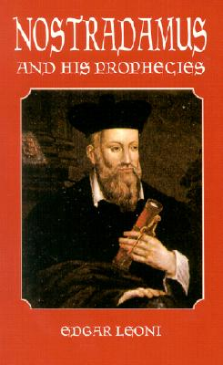 Nostradamus and His Prophecies (Dover Occult), Edgar Leoni