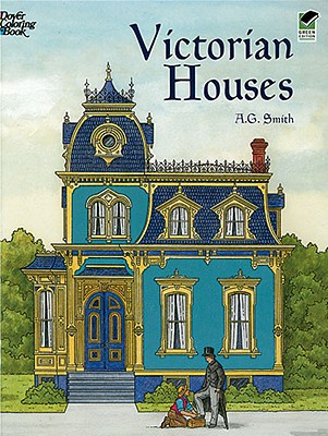 Victorian Houses (Dover History Coloring Book), A. G. Smith