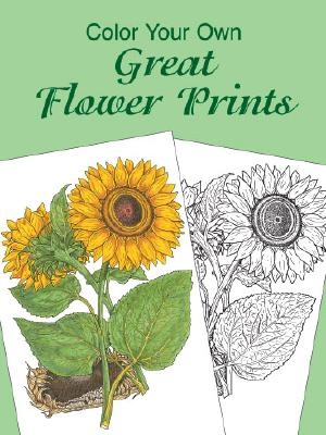 Image for Color Your Own Great Flower Prints (Dover Art Coloring Book)