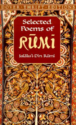 Selected Poems of Rumi (Dover Thrift Editions), Jalalu'l-Din Rumi