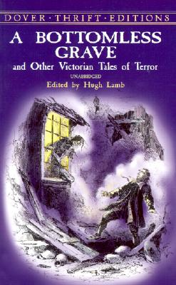Image for A Bottomless Grave: and Other Victorian Tales of Terror (Dover Thrift Editions)