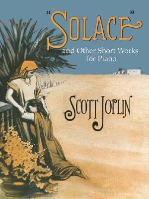Solace and Other Short Works, Scott Joplin