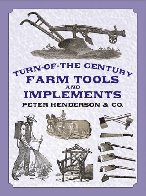 Turn-of-the-Century Farm Tools and Implements (Dover Pictorial Archive Series), Henderson & Co.
