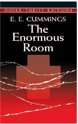 The Enormous Room (Dover Thrift Editions), E.E. Cummings
