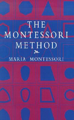 The Montessori Method (Economy Editions), Maria Montessori