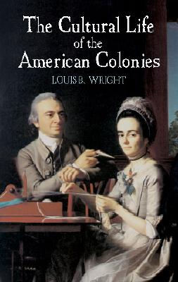 Image for The Cultural Life of the American Colonies