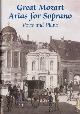 Image for Great Mozart Arias for Soprano: Voice and Piano (Dover Music Scores)