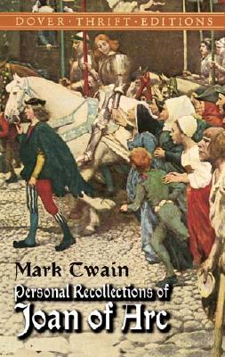 Personal Recollections of Joan of Arc (Dover Thrift Editions), Mark Twain