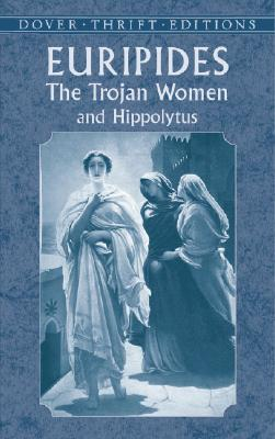 Image for Trojan Women And Hippolytus, The