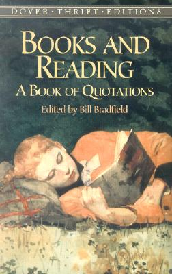 Books and Reading: A Book of Quotations (Dover Thrift Editions), John Keats; Mark Twain; Virginia Woolf; Andrew Carnegie; Theodore Roosevelt; James Thurber; Oprah Winfrey