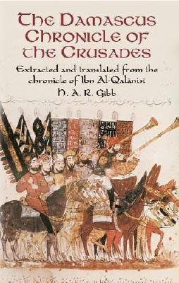 Image for Damascus Chronicle of the Crusades : Extracted and Translated from the Chronicle of Ibn Al-Qalanisi