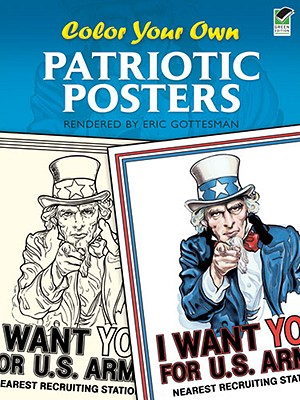 Color Your Own Patriotic Posters (Dover Art Coloring Book), Eric Gottesman