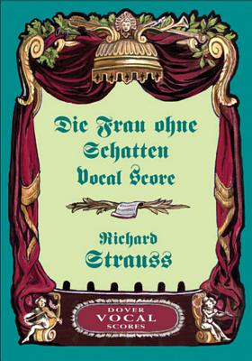 Image for Die Frau ohne Schatten Vocal Score (Dover Vocal Scores)