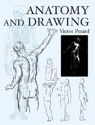 Anatomy and Drawing (Dover Art Instruction), Victor Perard