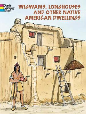 Image for Wigwams, Longhouses and Other Native American Dwellings Dover Coloring Book