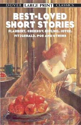Image for Best-Loved Short Stories: Flaubert, Chekhov, Kipling, Joyce, Fitzgerald, Poe and Others (Dover Large Print Classics)