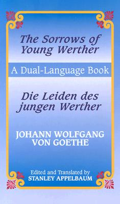 Image for The Sorrows of Young Werther/Die Leiden des jungen Werther: A Dual-Language Book (English and German Edition)