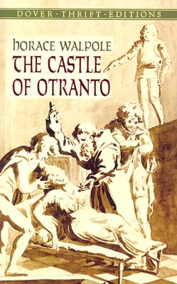 The Castle of Otranto (Dover Thrift Editions), Horace Walpole