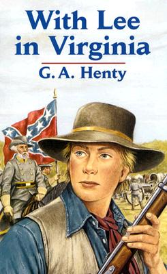 With Lee in Virginia, G. A. Henty