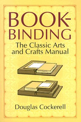 Image for Bookbinding: The Classic Arts and Crafts Manual