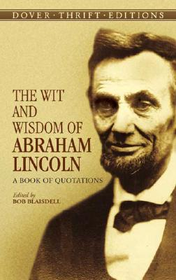 Image for The Wit and Wisdom of Abraham Lincoln: A Book of Quotations (Dover Thrift Editions)
