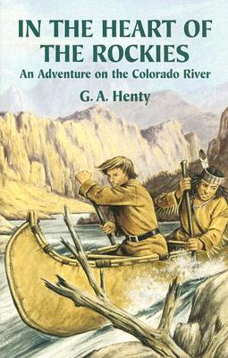 Image for In the Heart of the Rockies: An Adventure on the Colorado River (Dover Children's Classics)