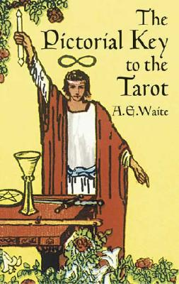 The Pictorial Key to the Tarot (Dover Occult), A. E. Waite