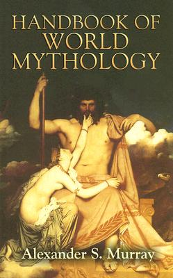 Image for Handbook of World Mythology (Dover Books on Anthropology and Folklore)