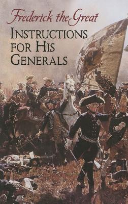 Image for Instructions for His Generals (Dover Military History, Weapons, Armor)