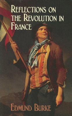 Reflections on the Revolution in France (Dover Value Editions), Edmund Burke