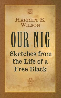 Image for Our Nig: Sketches from the Life of a Free Black