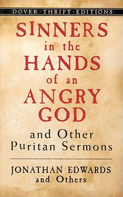 Sinners in the Hands of an Angry God And Other Puritan Sermons, JONATHAN EDWARDS