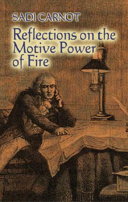 Image for Reflections on the Motive Power of Fire: And Other Papers on the Second Law of T