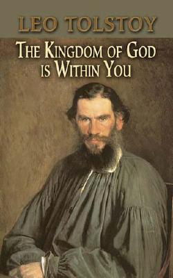 The Kingdom of God Is Within You (Dover Value Editions)