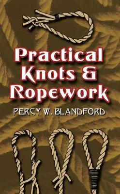 Practical Knots and Ropework (Dover Craft Books), Blandford, Percy W.