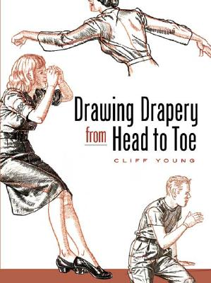 Drawing Drapery from Head to Toe (Dover Art Instruction), Cliff Young