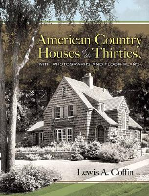 Image for American Country Houses of the Thirties: With Photographs and Floor Plans (Dover Architecture)