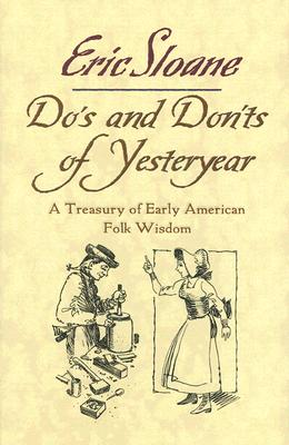 Image for Do's and Don'ts of Yesteryear: A Treasury of Early American Folk Wisdom